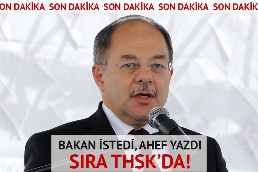BAKAN İSTEDİ, AHEF YAZDI, SIRA THSK'DA!