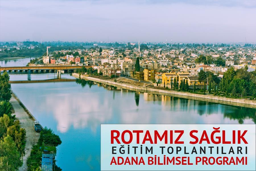 Rotamız Sağlık Eğitim Toplantıları - Adana Bilimsel Programı