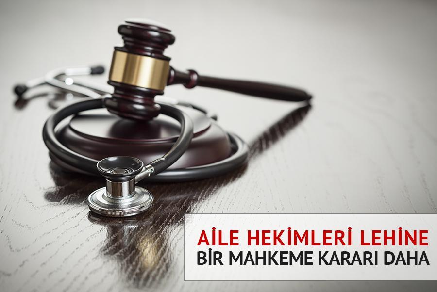 Aile Hekimleri Lehine Bir Mahkeme Kararı Daha