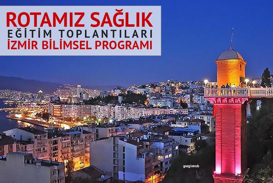 Rotamız Sağlık Eğitim Toplantıları - İzmir Bilimsel Programı