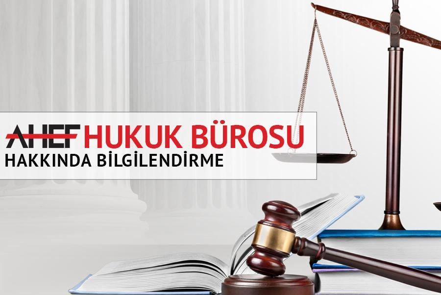 AHEF Hukuk Bürosu Hakkında Bilgilendirme