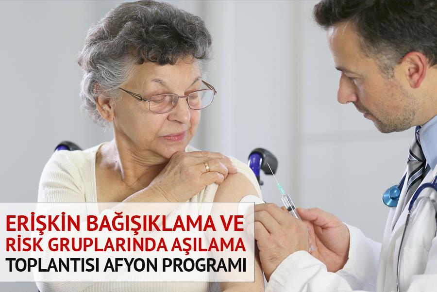 Erişkin Bağışıklama ve Risk Grubu Aşılamaları - Afyon Bilimsel Programı