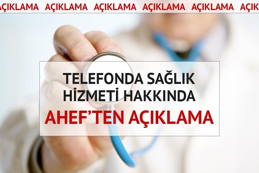 Telefonda Sağlık Hizmeti Hakkında AHEF'ten Açıklama